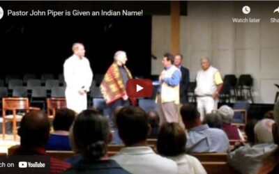 Pastor John Piper is Given an Indian Name!